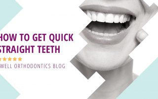 how to get quick straight teeth